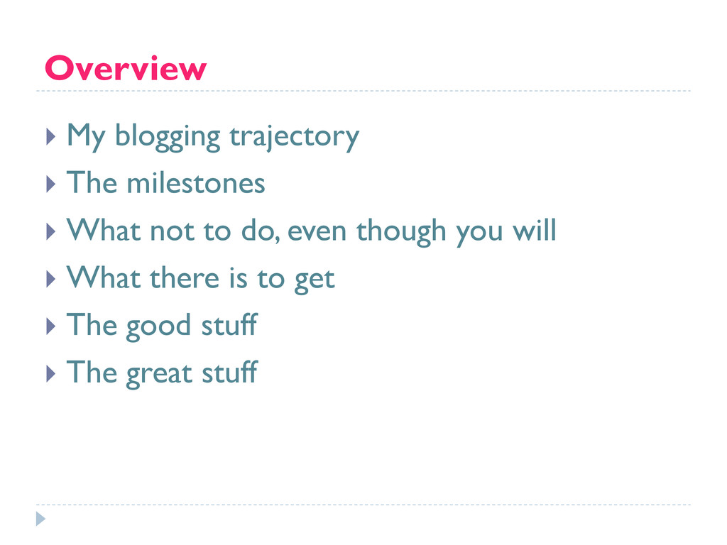 Overview } My blogging trajectory } The mil...