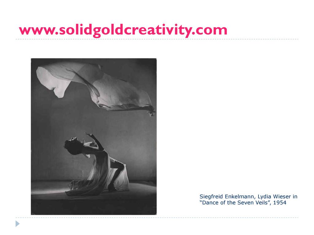 www.solidgoldcreativity.com Siegfreid Enkelmann...