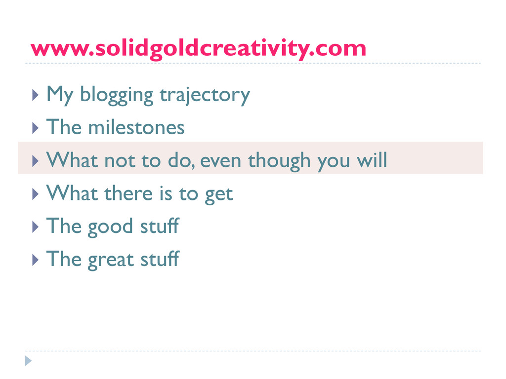www.solidgoldcreativity.com } My blogging tra...