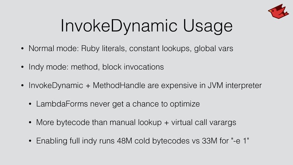 InvokeDynamic Usage • Normal mode: Ruby literal...