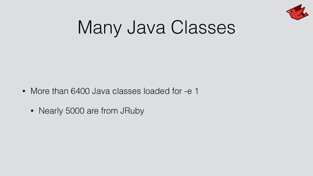 Many Java Classes • More than 6400 Java classes...