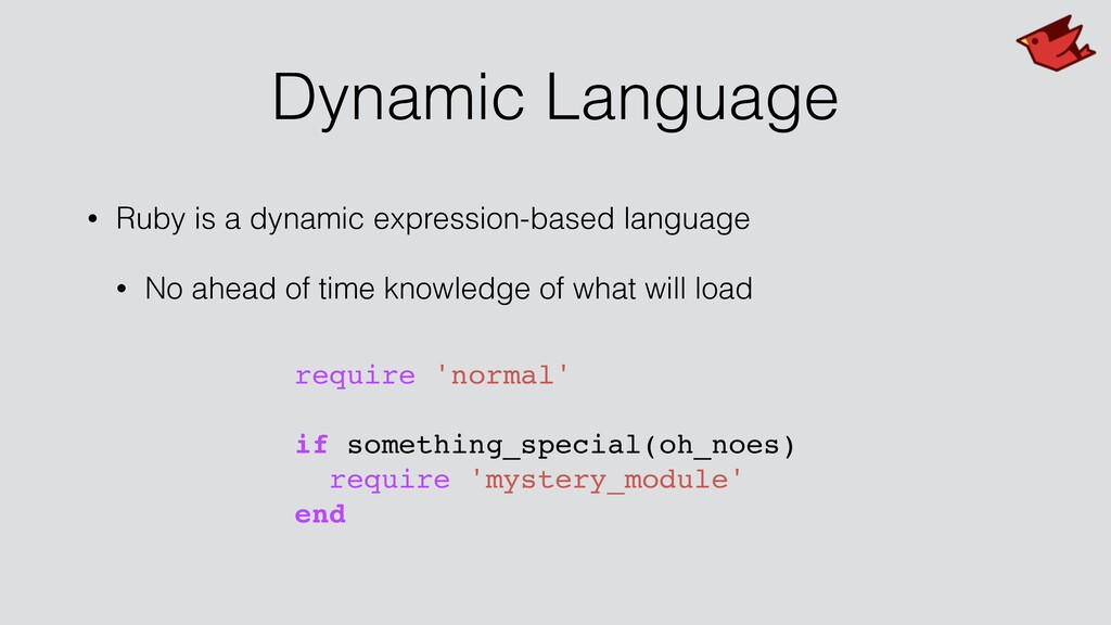 • Ruby is a dynamic expression-based language •...