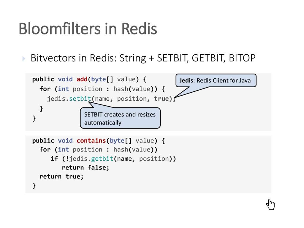  Bitvectors in Redis: String + SETBIT, GETBIT,...