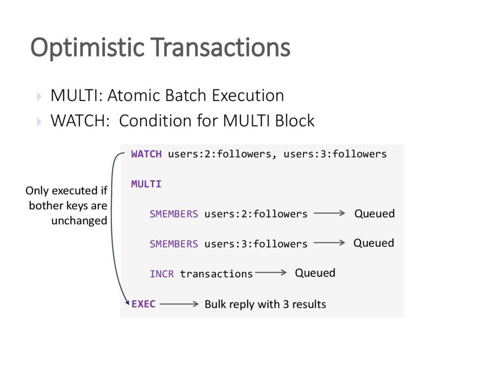  MULTI: Atomic Batch Execution  WATCH: Condit...