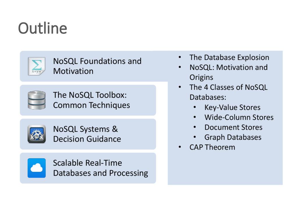 Outline • The Database Explosion • NoSQL: Motiv...