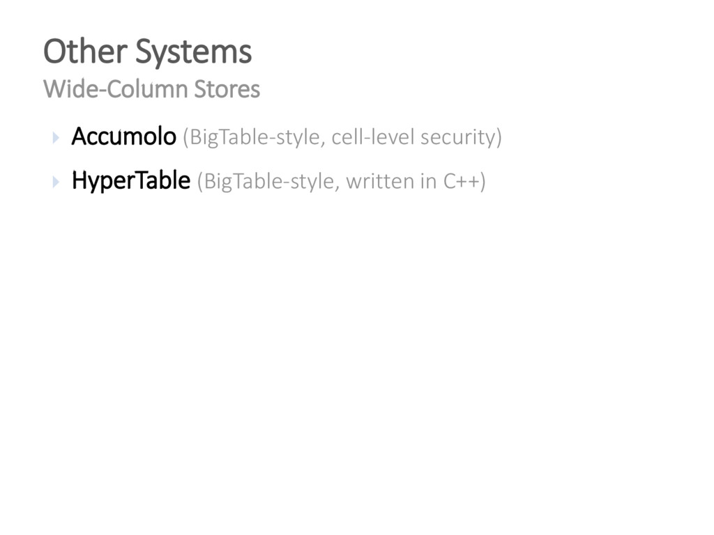  Accumolo (BigTable-style, cell-level security...