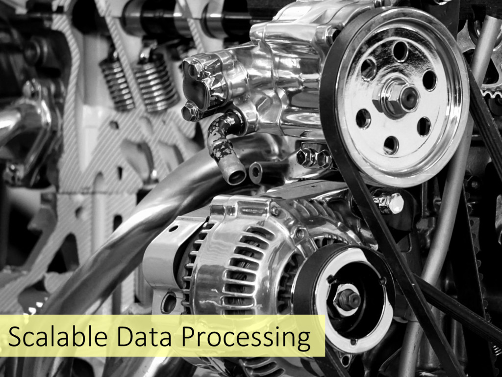 Scalable Data Processing