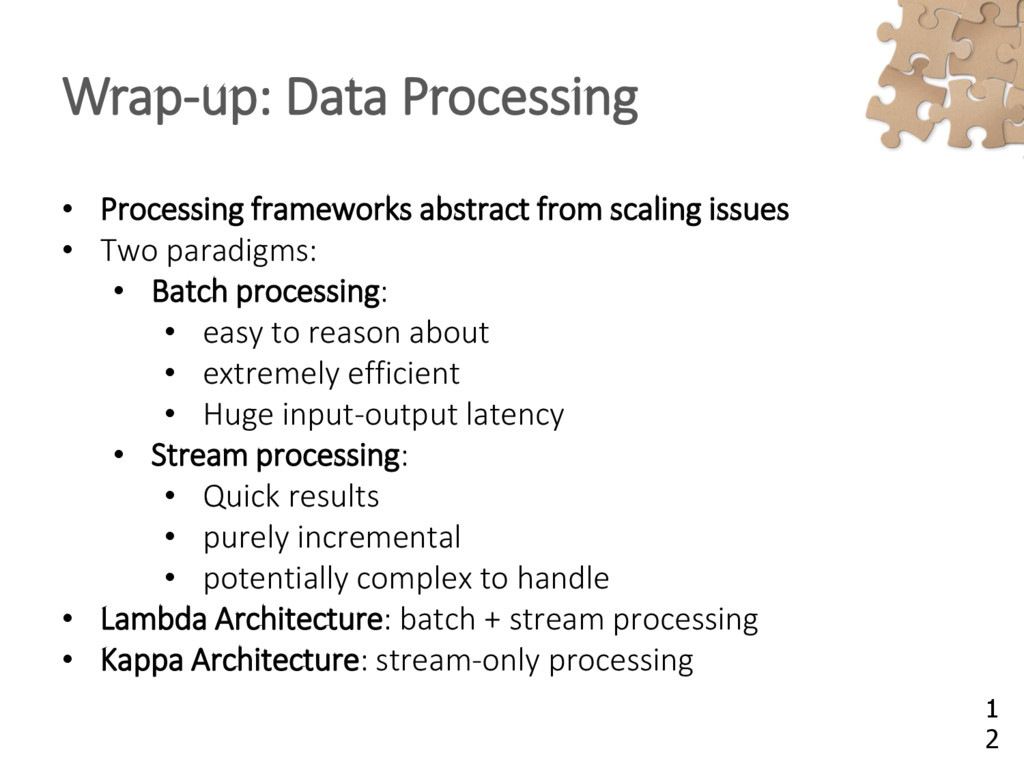 Wrap-up: Data Processing • Processing framework...