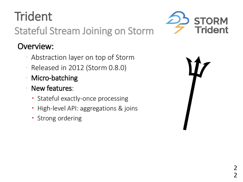 Overview: ◦ Abstraction layer on top of Storm ◦...