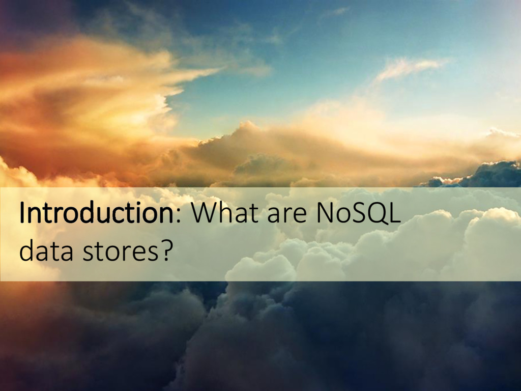 Introduction: What are NoSQL data stores?
