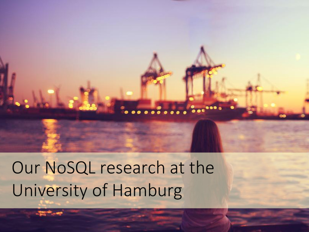 Our NoSQL research at the University of Hamburg
