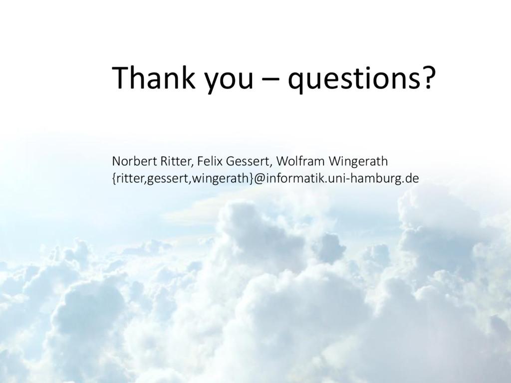 Thank you – questions? Norbert Ritter, Felix Ge...