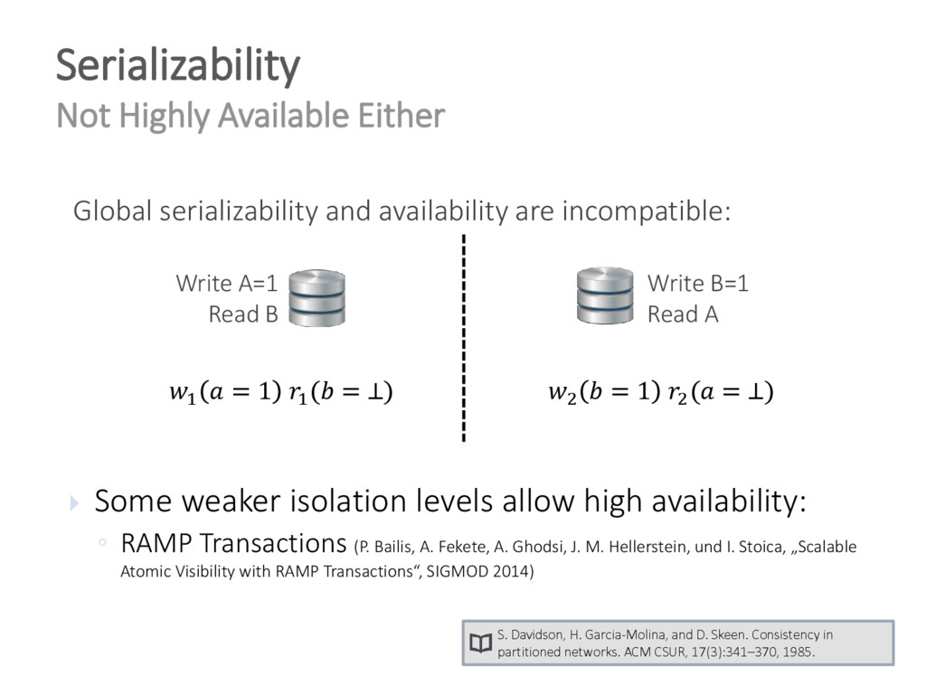  Some weaker isolation levels allow high avail...