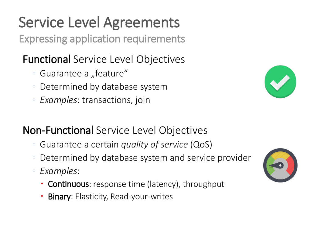 Functional Service Level Objectives ◦ Guarantee...