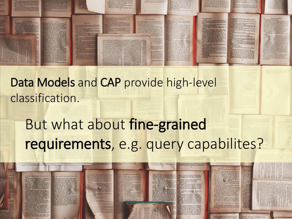 Data Models and CAP provide high-level classifi...