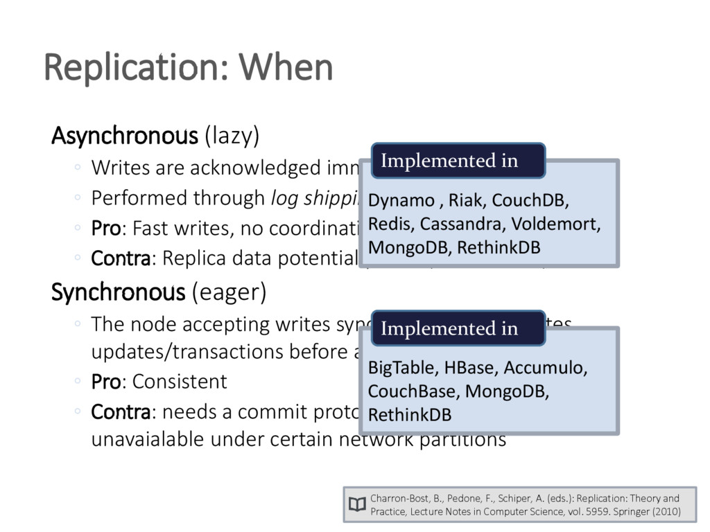 Asynchronous (lazy) ◦ Writes are acknowledged i...