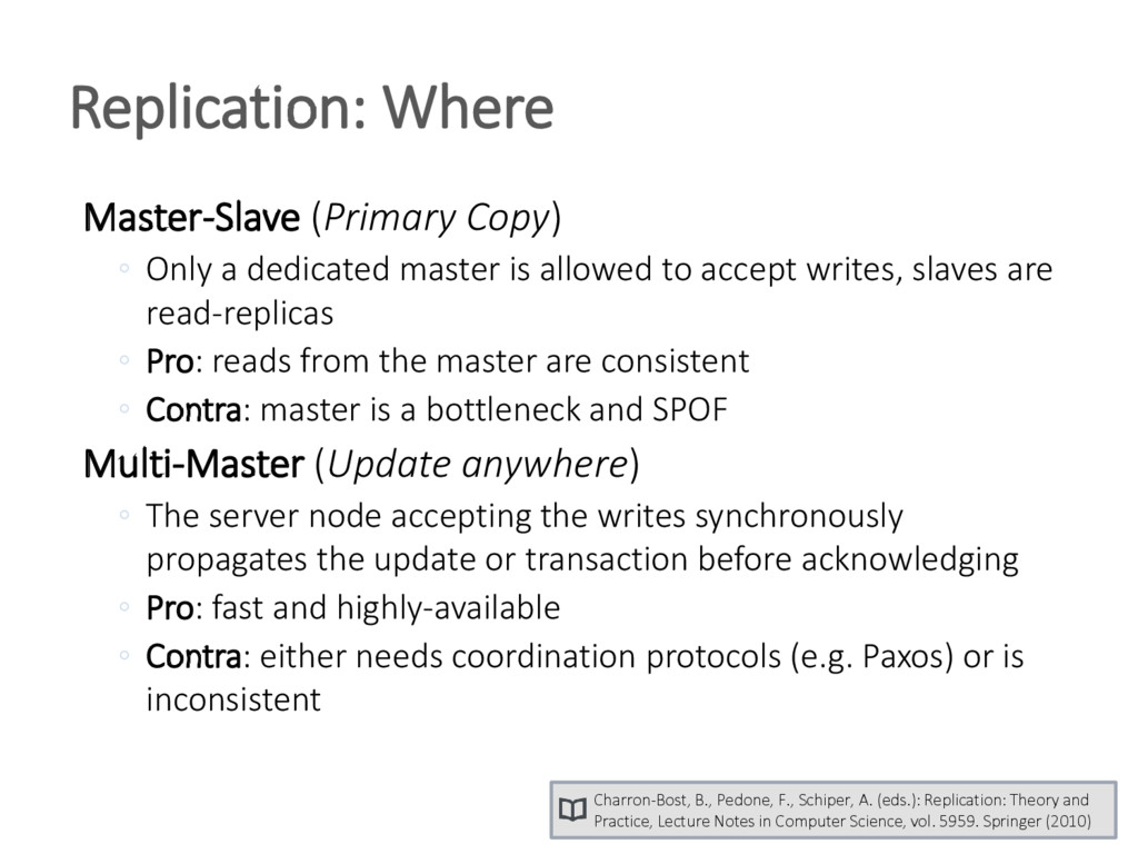 Master-Slave (Primary Copy) ◦ Only a dedicated ...
