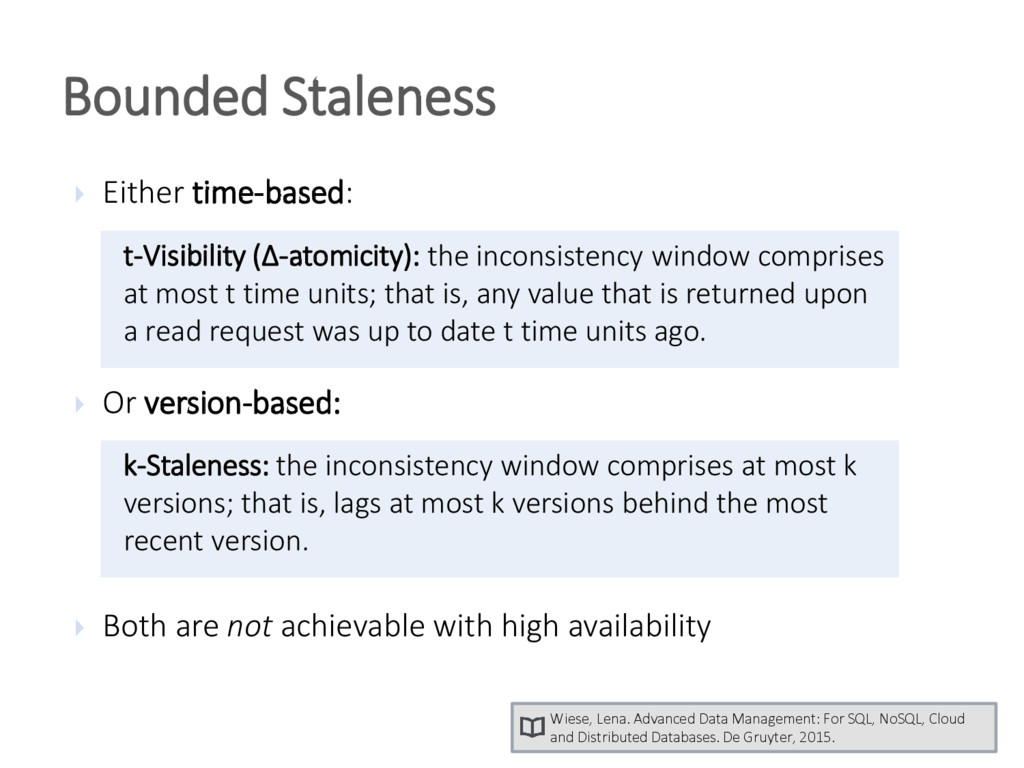 Bounded Staleness  Either time-based:  Or ver...