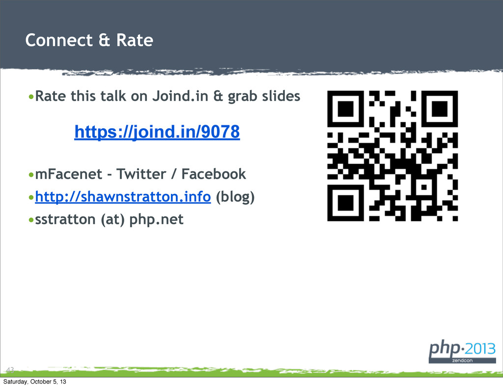 Connect & Rate •Rate this talk on Joind.in & gr...