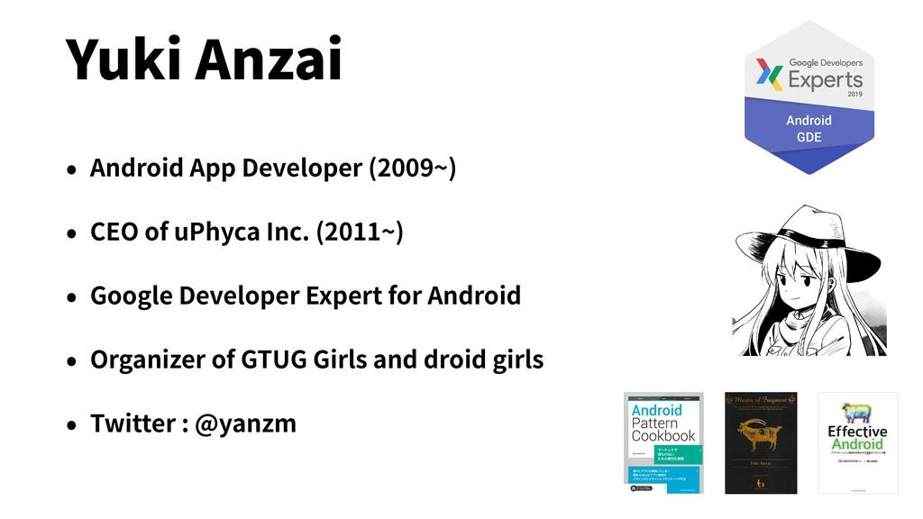 Yuki Anzai • Android App Developer (2009~) • CE...