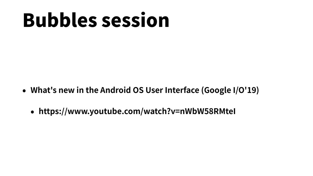 Bubbles session • What's new in the Android OS ...