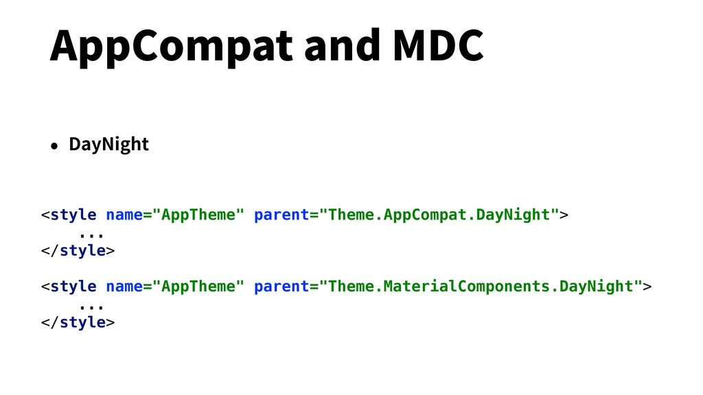 """AppCompat and MDC • DayNight <style name=""""AppTh..."""
