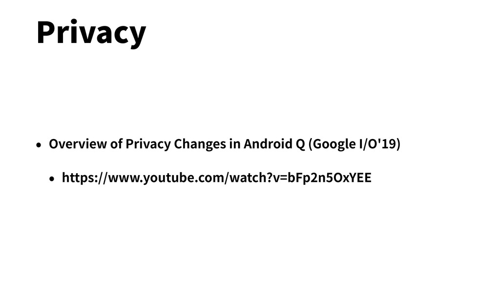 Privacy • Overview of Privacy Changes in Androi...
