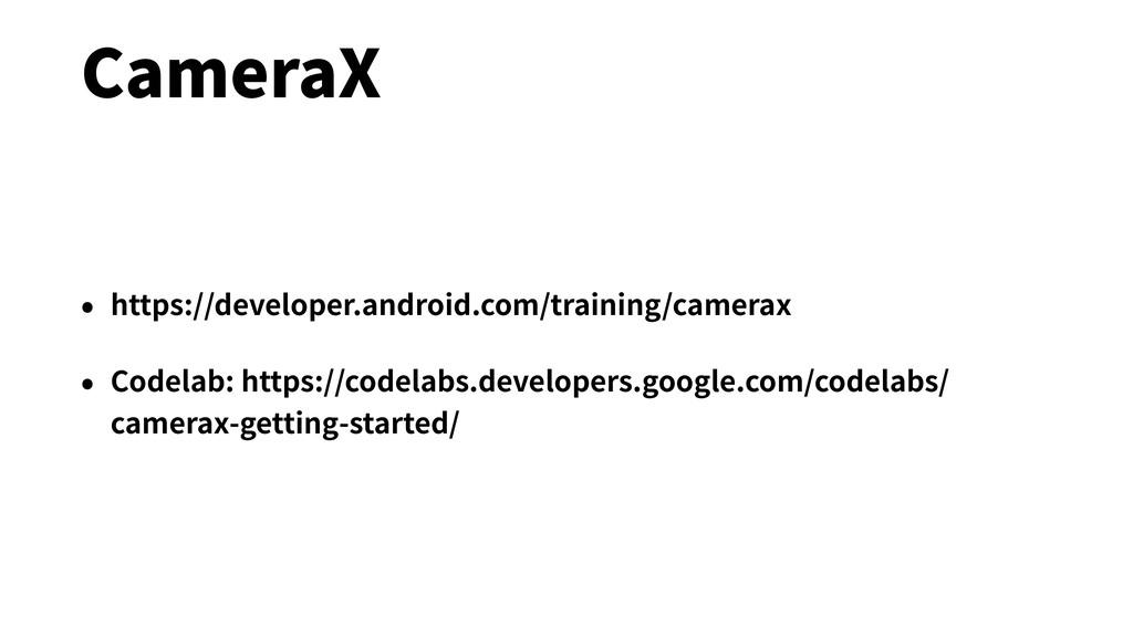 CameraX • https://developer.android.com/trainin...
