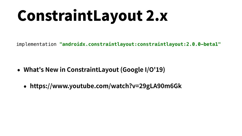ConstraintLayout 2.x • What's New in Constraint...