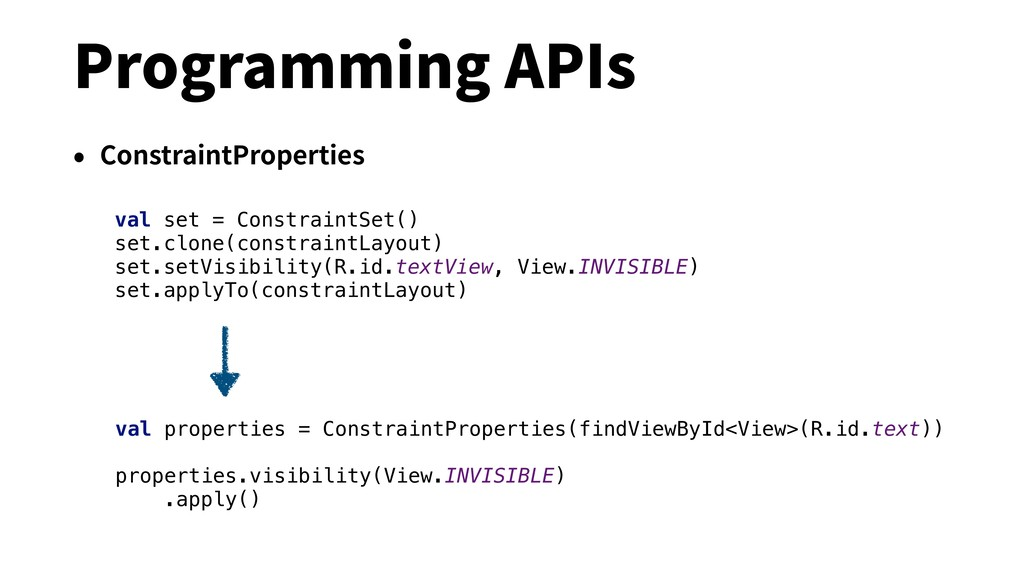 Programming APIs • ConstraintProperties val pro...