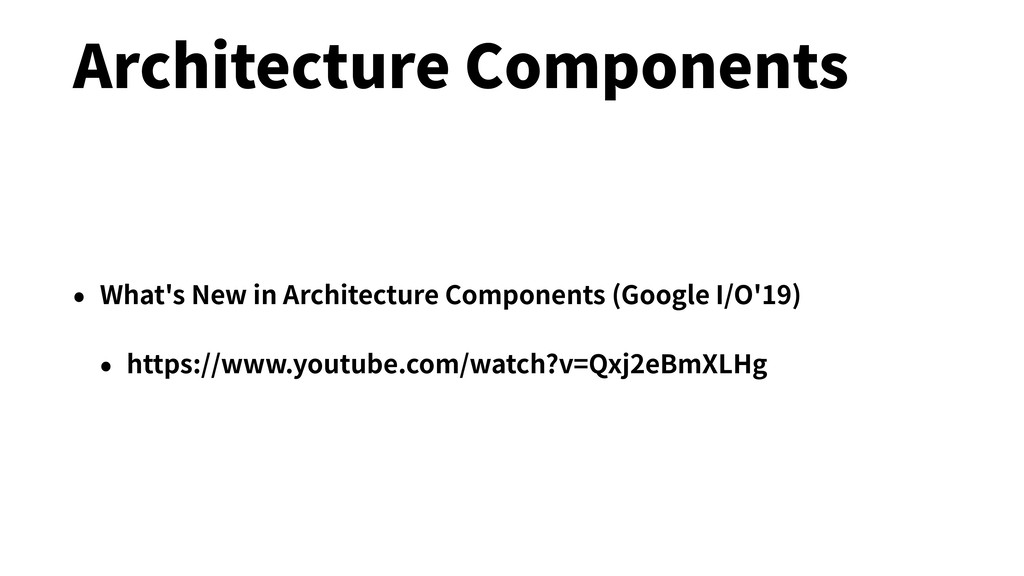 Architecture Components • What's New in Archite...