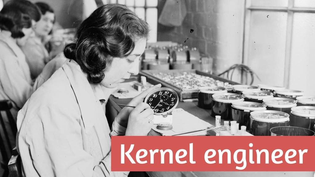 Kernel engineer