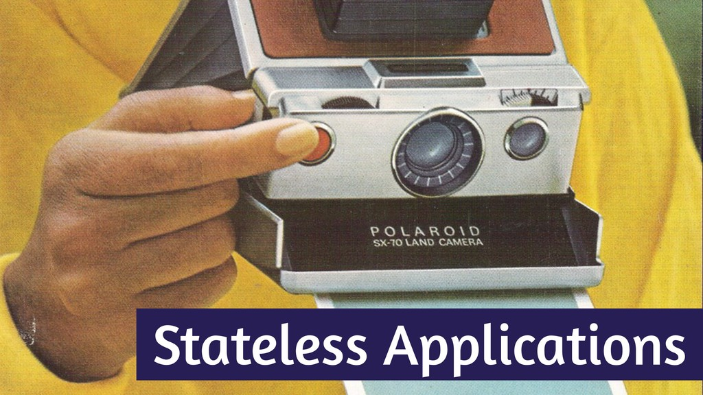 Stateless Applications