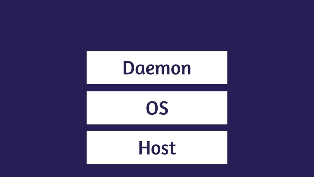 Host OS Daemon