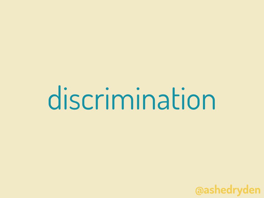 @ashedryden discrimination