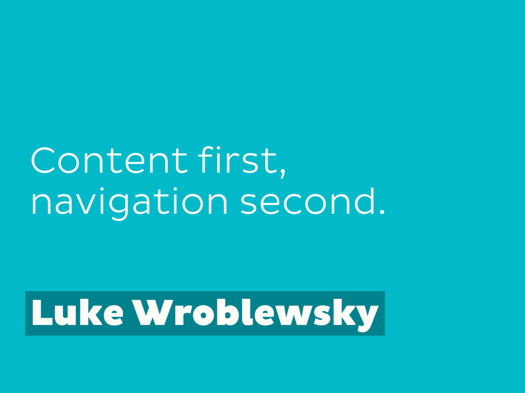 Luke Wroblewsky Content first, navigation secon...