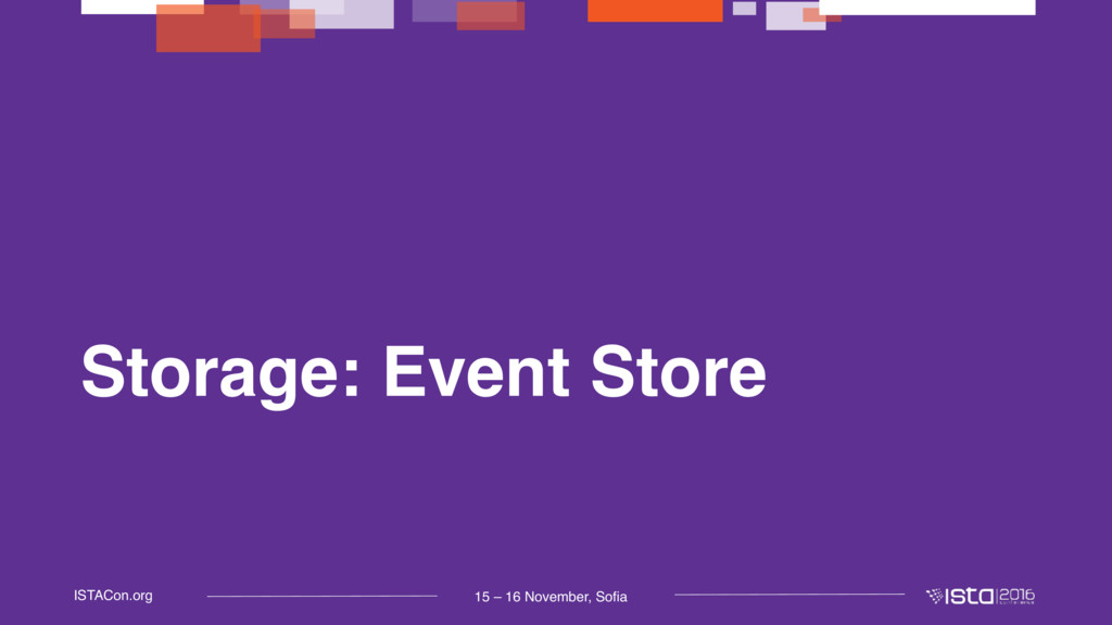 15 – 16 November, Sofia ISTACon.org Storage: Ev...