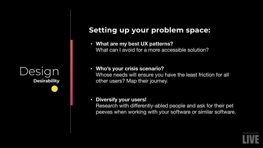 Setting up your problem space: • What are my be...