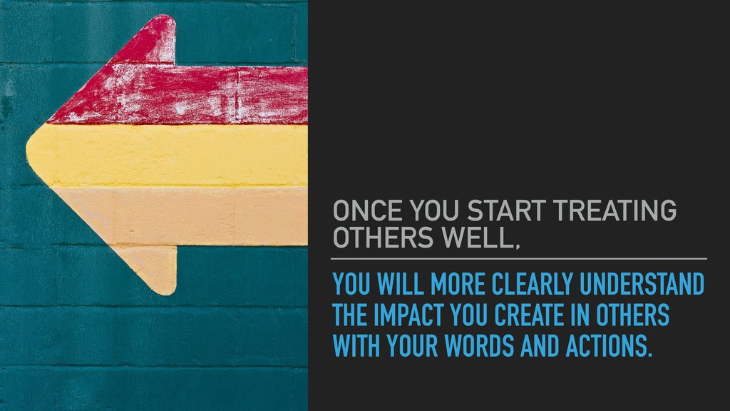 YOU WILL MORE CLEARLY UNDERSTAND THE IMPACT YOU...