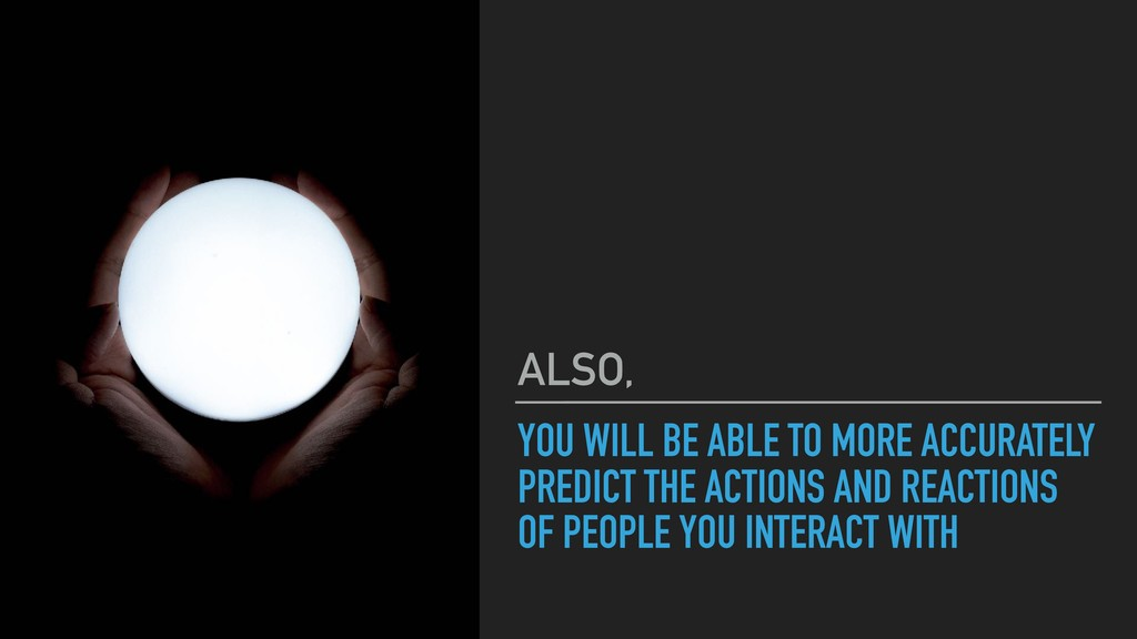 YOU WILL BE ABLE TO MORE ACCURATELY PREDICT THE...