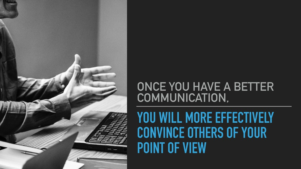 YOU WILL MORE EFFECTIVELY CONVINCE OTHERS OF YO...