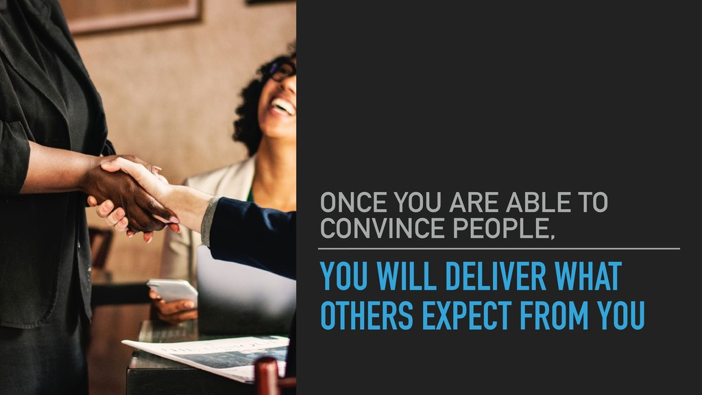 YOU WILL DELIVER WHAT OTHERS EXPECT FROM YOU ON...