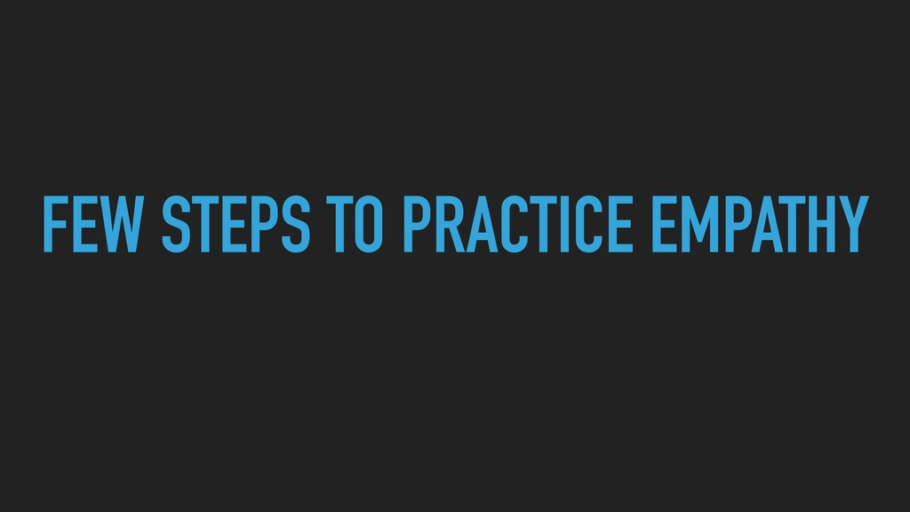 FEW STEPS TO PRACTICE EMPATHY