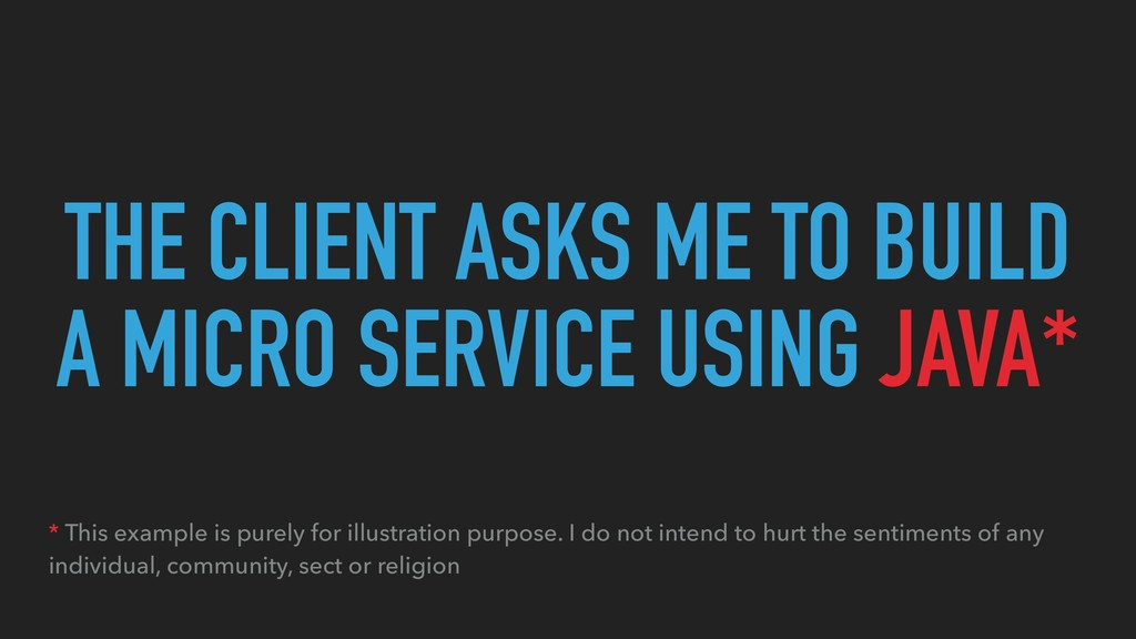 THE CLIENT ASKS ME TO BUILD A MICRO SERVICE USI...