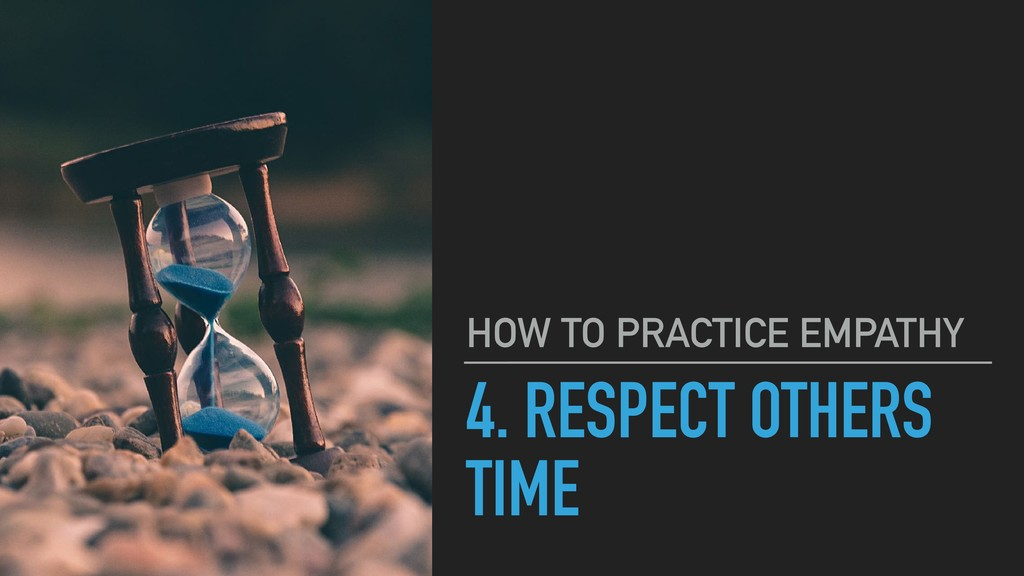 4. RESPECT OTHERS TIME HOW TO PRACTICE EMPATHY