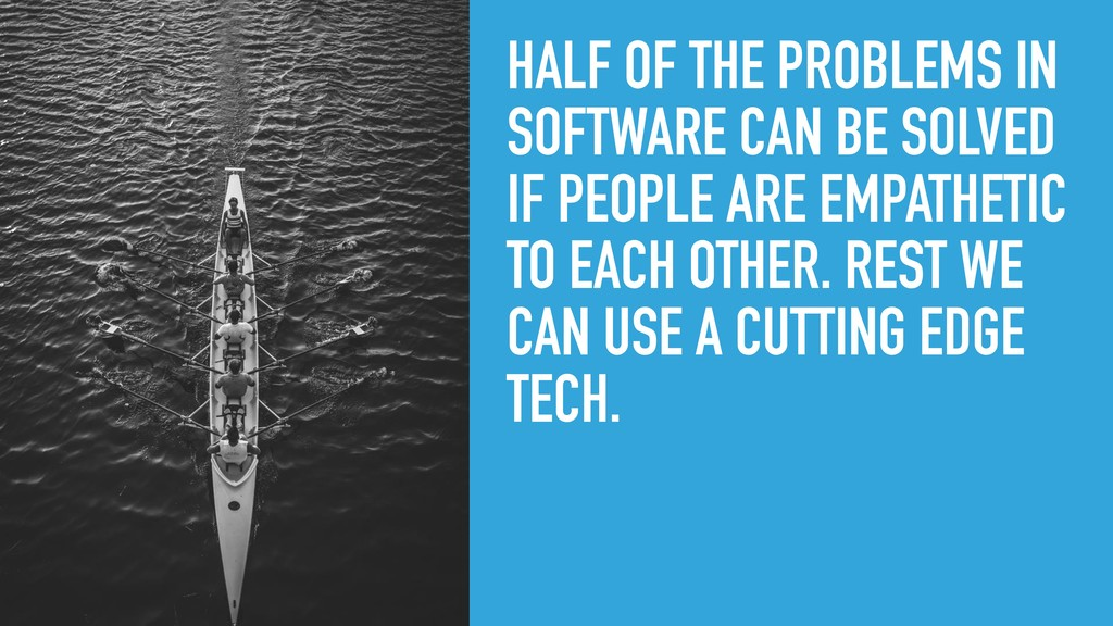 HALF OF THE PROBLEMS IN SOFTWARE CAN BE SOLVED ...
