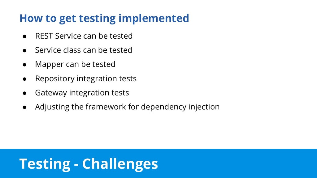 Testing - Challenges How to get testing impleme...