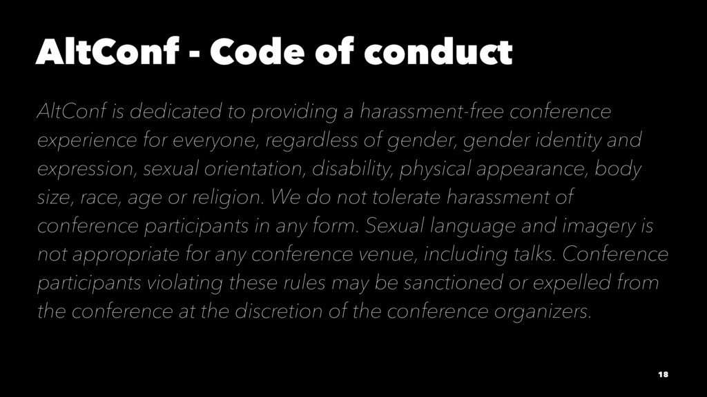 AltConf - Code of conduct AltConf is dedicated ...