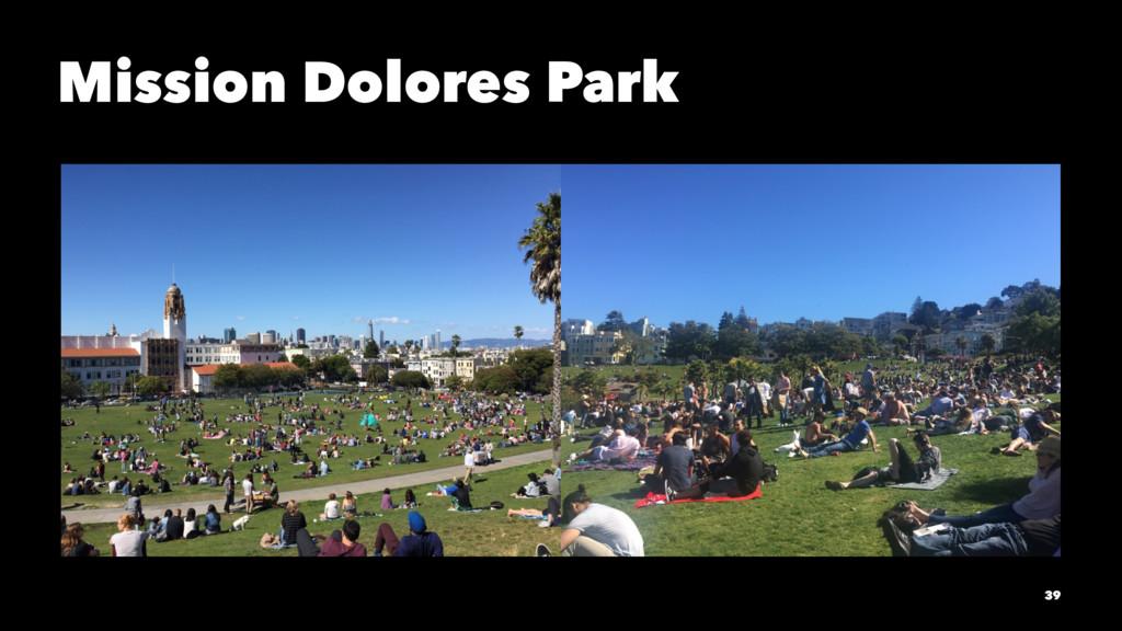Mission Dolores Park 39