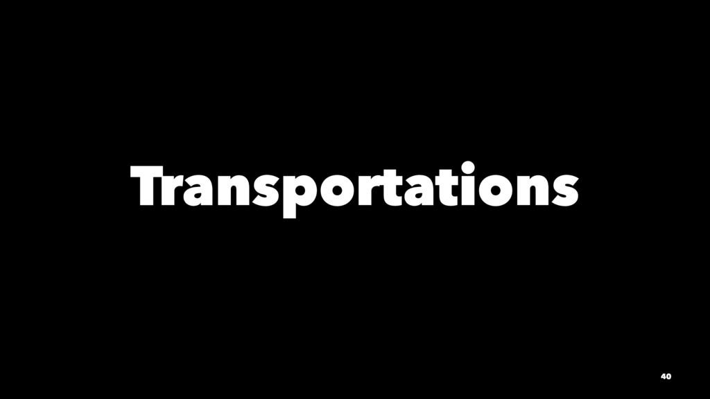Transportations 40